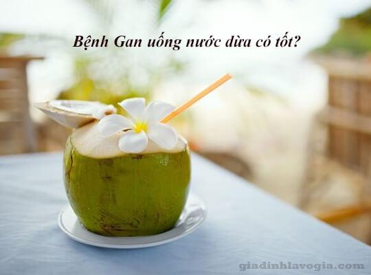 Bệnh Gan có uống nước dừa được không?