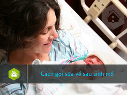 Cách gọi sữa về sau sinh mổ hiệu quả & Thực đơn gọi sữa về cho mẹ sinh mổ